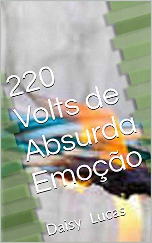 """Novo Livro: """"220 Volts de Absurda Emoção"""""""