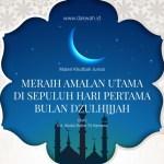 Materi Khutbah Jumat Meraih Amalan Utama di sepuluh Hari Pertama Bulan Dzulhijjah-dakwah.id