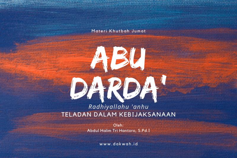 materi khutbah Jumat Abu Darda dakwah.id