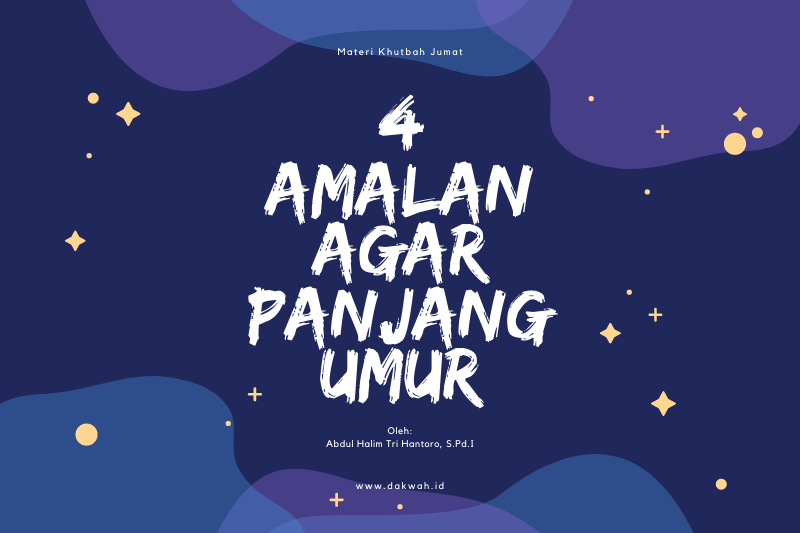 materi khutbah Jumat 4 Amalan Agar Panjang Umur dakwah.id