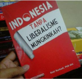 Buku Indonesia Tanpa Leberalisme, Mungkinkah?