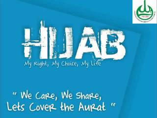 Hijab, My Right, My Choice, My Life. We Care, We Share, Let's Cover The Aurat! (FSLDK)