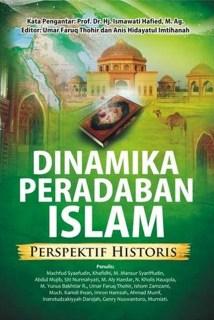 """Buku """"Dinamika Peradaban Islam, Perspektif Historis""""."""