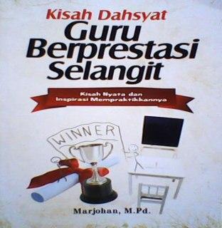 "Cover buku ""Kisah Dahsyat  Guru Berprestasi Selangit""."