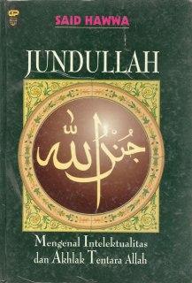 """Cover buku """"Jundullah; Mengenal Intelektualitas dan Akhlak Tentara Allah""""."""