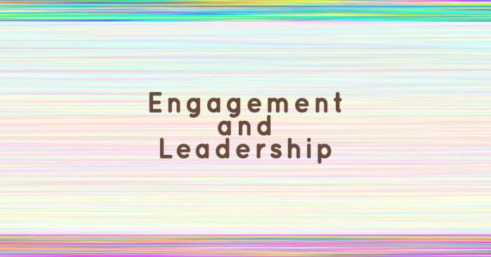 Engagement and Leadership