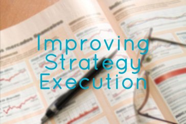 Improving Strategy Execution By Working With People