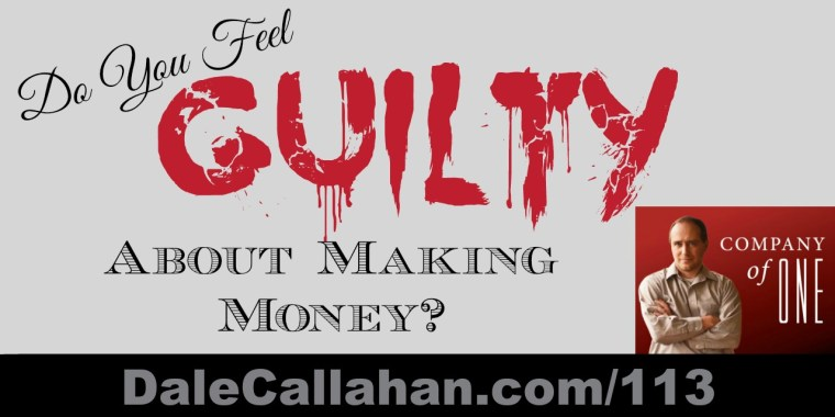 Do You Feel Guilty About Making Money