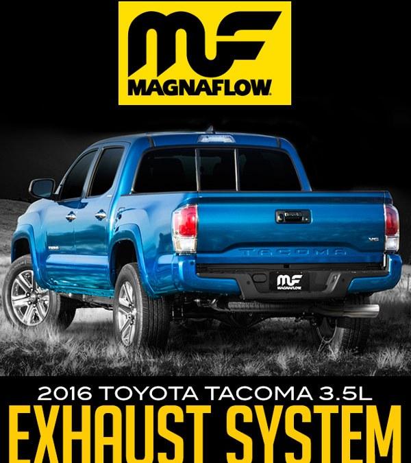 MAGNAFLOW MF EXHAUST: 2016 TOYOTA TACOMA V6 3.5L