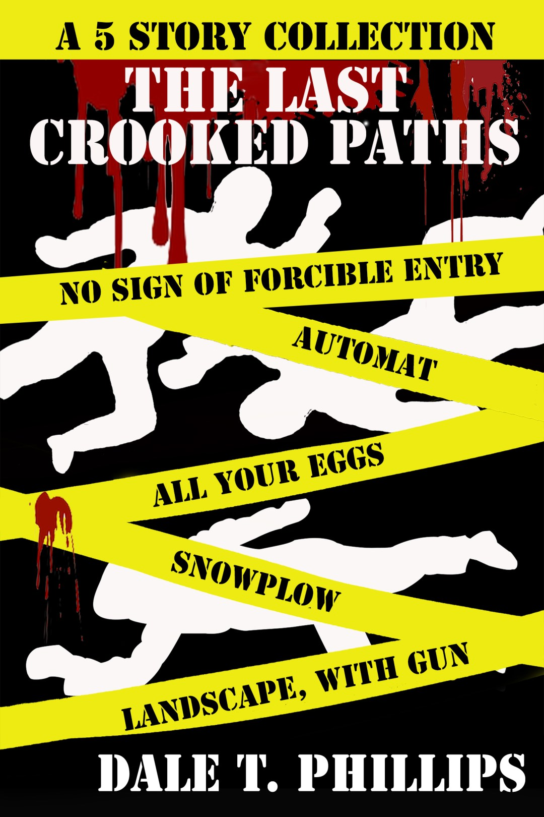 The Last Crooked Paths - tales of crime and mystery by Dale Phillips