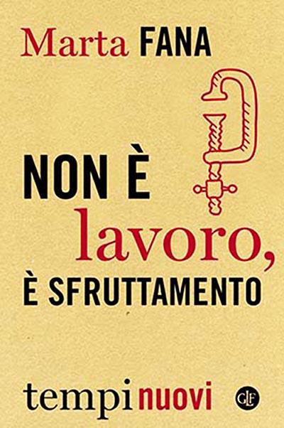 """""""Non è lavoro è sfruttamento""""   di Marta Fana*"""