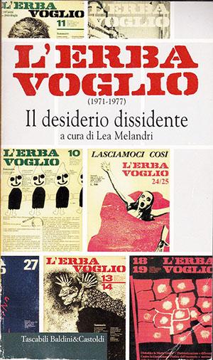 L'erba voglio (1971-1977). Il desiderio dissidente   a cura di Lea Melandri