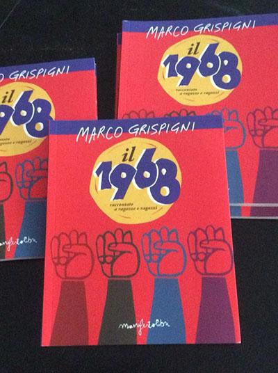 Il '68 spiegato ai ragazzi   di Marco Grispigni