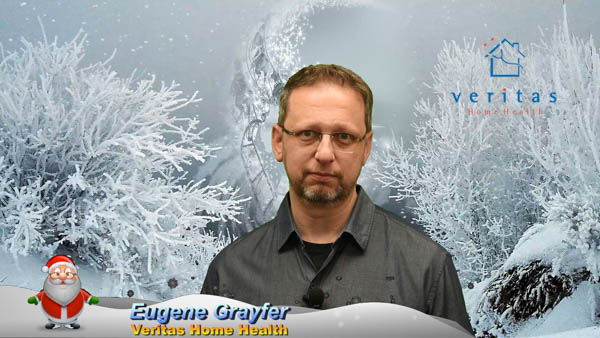 HAPPY HOLIDAYS FROM EUGENE GRAYFER! 🎄 From all of us at Veritas Home Health we want to wish you a Happy Christmas, Happy Hanukkah and a Happy New Year. 🎄 2019 has been fantastic! We couldn't do it without you! Thank you for supporting us, for working with us. 🎄 I know that the next year is going to be even better! Happy New Year! Yours, Eugene Grayfer