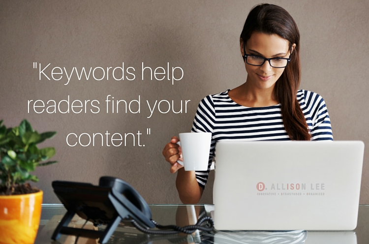 Keywords help readers find your content.