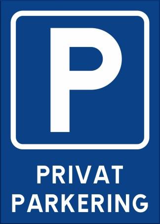 Skylt stående, privatparkering