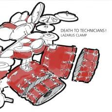 Lazarus Clamp – Death To Technicians!