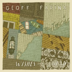 Geoff Farina – Wishes Of The Dead