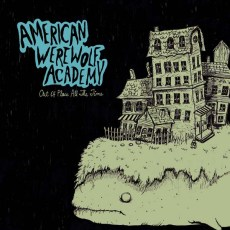 Out Of Place, All The Time – American Werewolf Academy