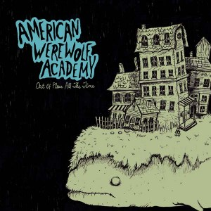 DAMNABLY026 - American Werewolf Academy - Out Of Place All The Time