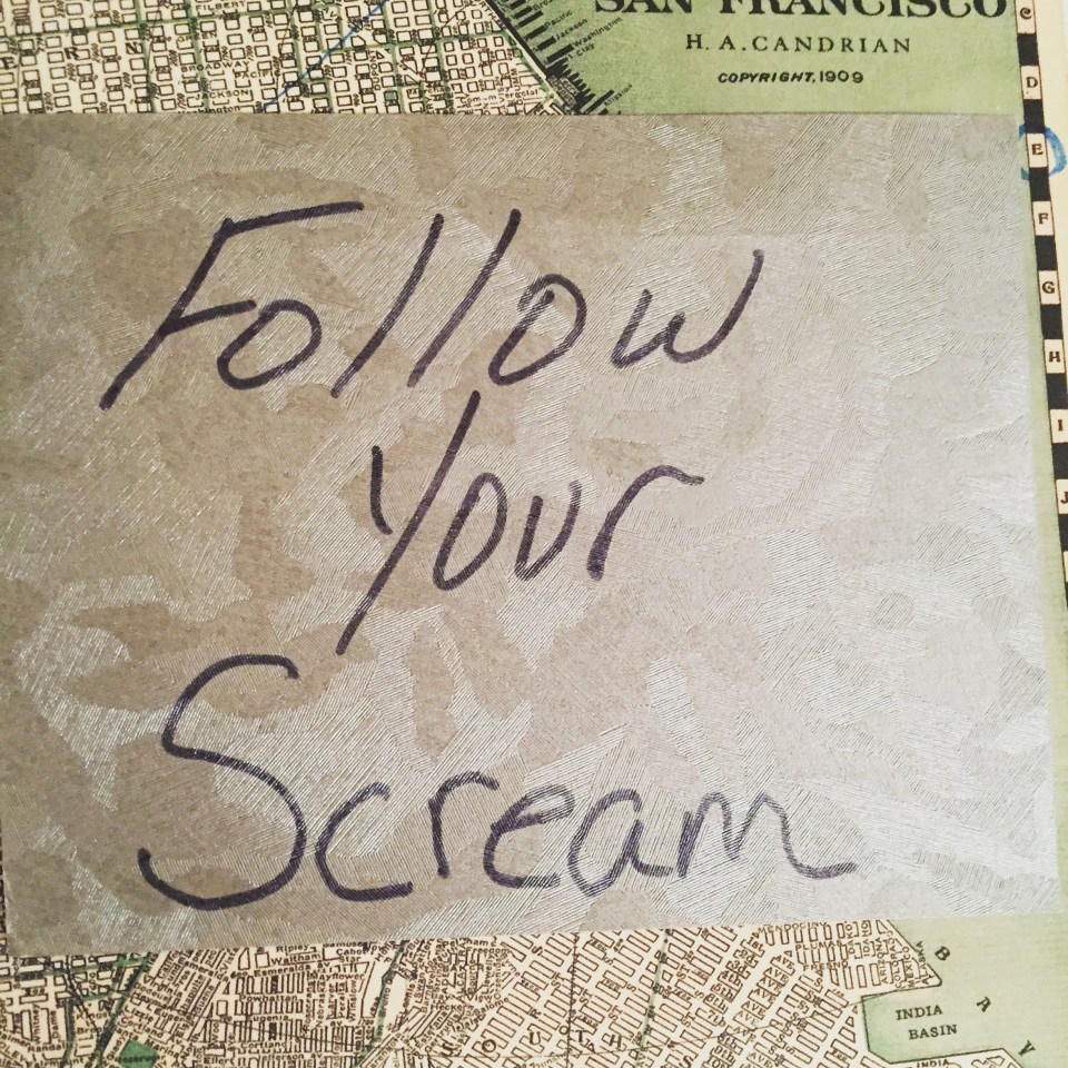 Follow Your Scream
