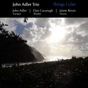 New recording out by the John Adler Trio, featuring John Adler, Dan Cavanagh, and Jaime Reyes