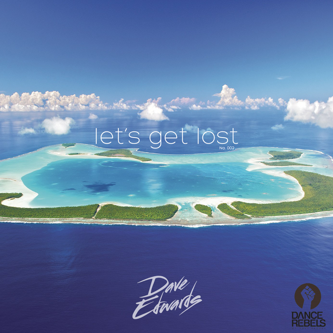 Let's Get Lost Episode 002 - Dave Edwards [Presented By Dance Rebels]