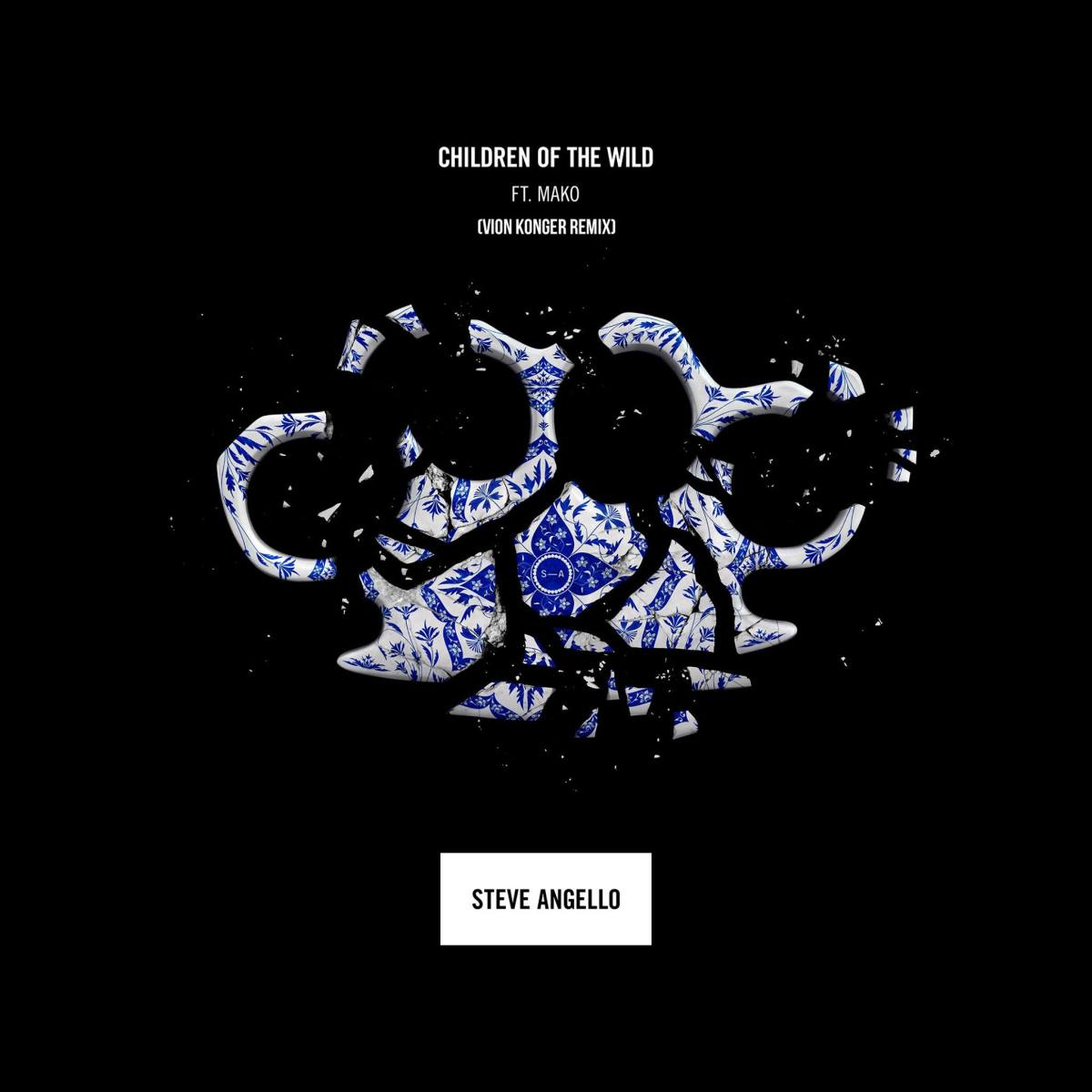 Steve Angello feat. Mako - Children Of The Wild (Vion Konger Remix)