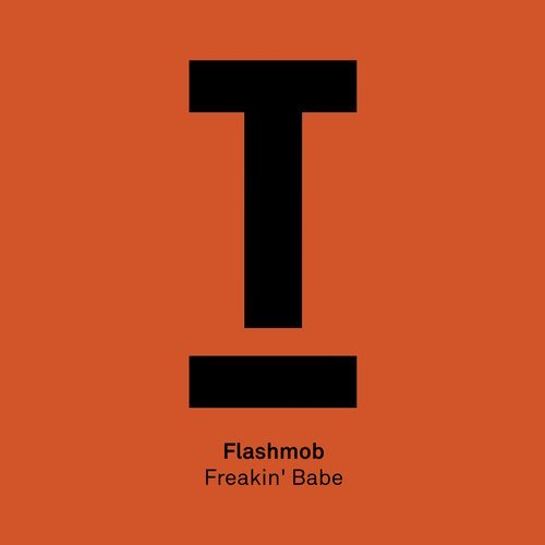 Flashmob – Freakin' Babe [Toolroom]