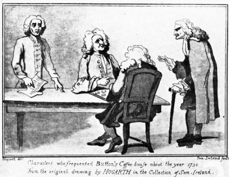 Trio of notables at Button's Coffee House. ~ William Hogarth, 1730