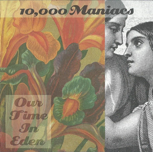 10.000 MANIACS - OUR TIME IN EDEN