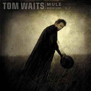 WAITS TOM - MULE VARIATIONS...LP