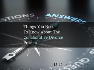 Things You Need To Know About The Collaborative Divorce Process