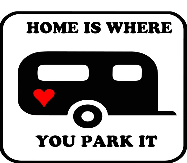 HOME IS WHERE YOU PARK IT with a Red Heart decal