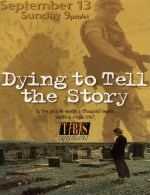 dying to tell the story