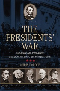 The Presidents War Six American Presidents and the Civil War that Divided Them