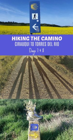 Walk with us from the very beginning: Days 7 & 8 on the Camino Frances. We are hiking from Cirauqui to Torres del Rio today.
