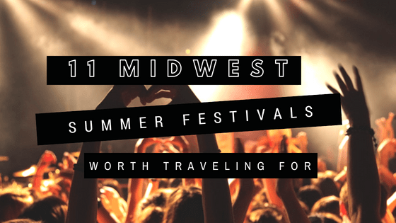 11 Midwest Summer Festivals Worth Traveling For