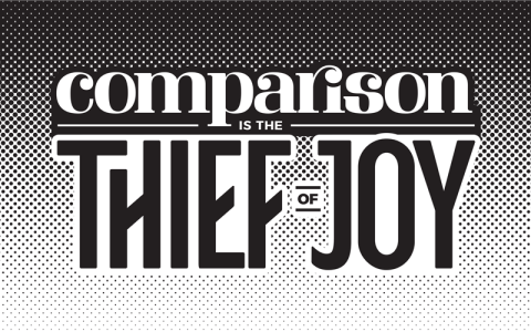 """Text reads, """"Comparison is the Thief of Joy."""" It is overlaid on a half-tone pattern."""