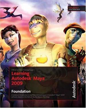 Learning Autodesk® Maya® 2009 | Foundation