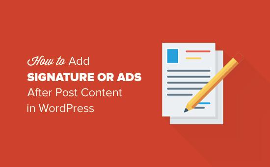 How to add signature or ads after post content in WordPress