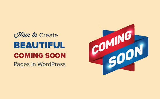 How to create beautiful coming soon pages in WordPress