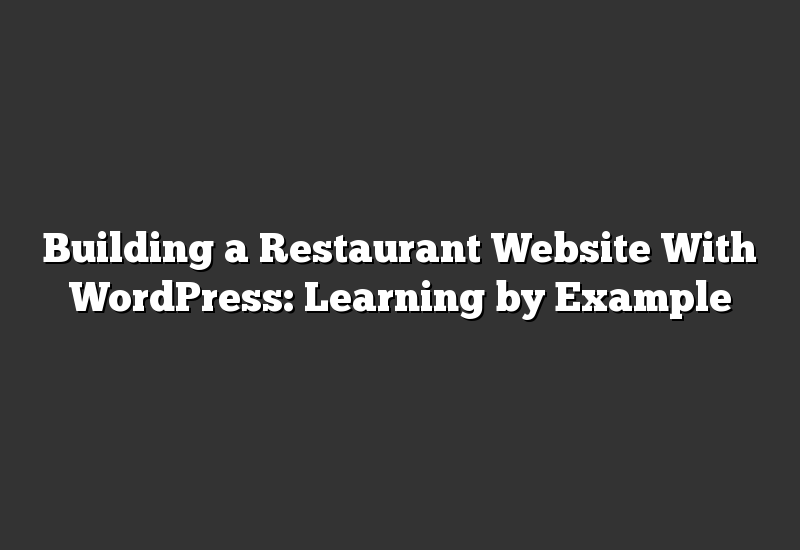 Building a Restaurant Website With WordPress: Learning by Example