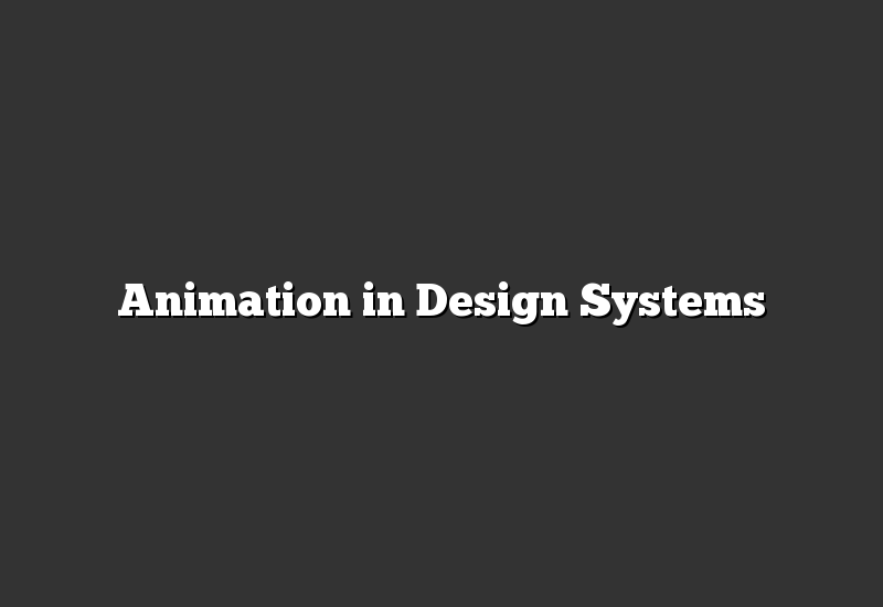 Animation in Design Systems