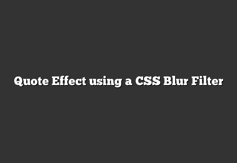 Quote Effect using a CSS Blur Filter