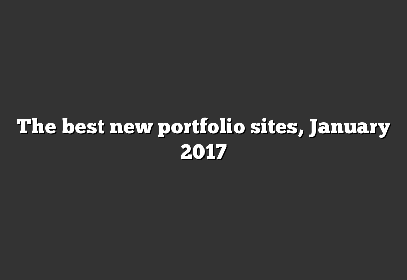 The best new portfolio sites, January 2017