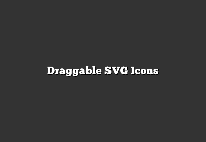 Draggable SVG Icons