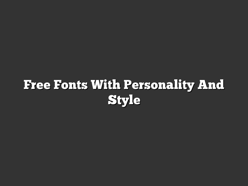 Free Fonts With Personality And Style