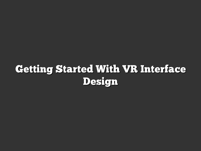 Getting Started With VR Interface Design