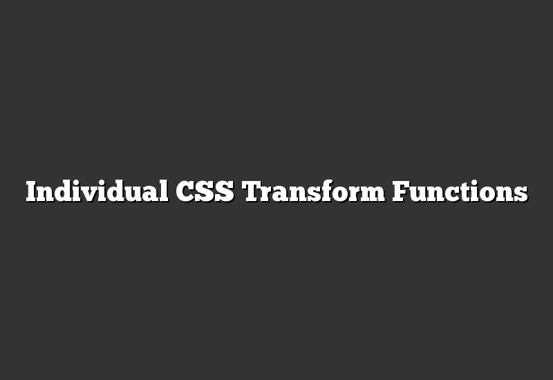 Individual CSS Transform Functions